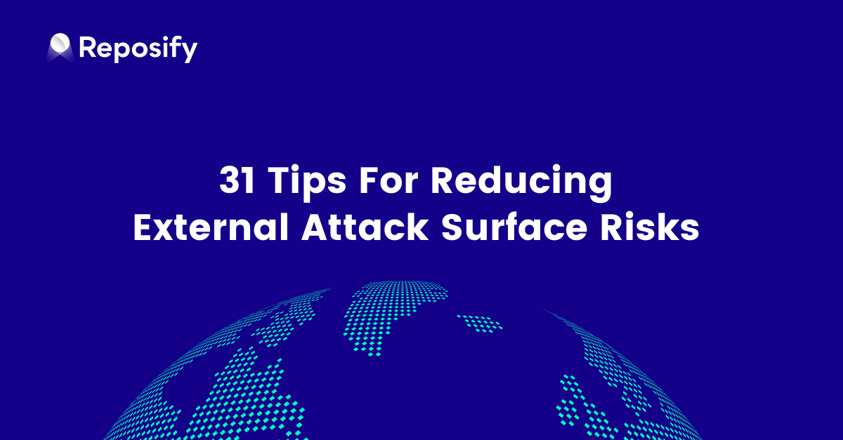 31-Tips-For-Reducing-External-Attack-Surface-Risks